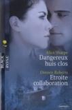 Doreen Roberts et Alice Sharpe - Dangereux huis clos ; Etroite collaboration.