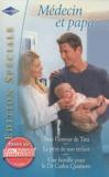 Lynne Marshall et Joanna Neil - Pour l'amour de Tara ; Le père de son enfant ; Une famille pour le Dr Carlos Quintero - Médecin et papa.