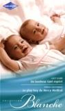 Lucy Clark et Teresa Southwick - Un bonheur tant espéré ; Le play-boy du Mercy Medical.