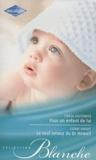 Teresa Southwick et Leonie Knight - Pour un enfant de lui ; Le seul amour du Dr Howell.