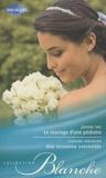 Joanna Neil et Caroline Anderson - Le mariage d'une pédiatre - une rencontre irrésistible.