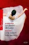 Allison Leigh et Paula Roe - Le destin de Lucy - Une liaison très secrète.