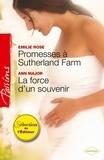 Emilie Rose et Ann Major - Promesses à Sutherland Farm - La force d'un souvenir.