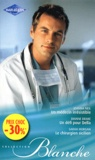 Joanna Neil et Dianne Drake - Un médecin irrésistible ; Un défi pour Della ; Le chirurgien sicilien.