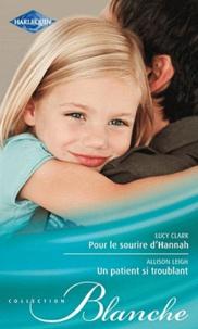 Lucy Clark et Allison Leigh - Pour le sourire d'Hannah ; Un patient si troublant.