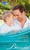 Dianne Drake et Lucy Clark - Le rêve d'un père ; Surprise aux urgences.