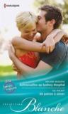 Melanie Milburne et Sue MacKay - Retrouvailles au Sydney hospital ; Un patron à aimer.