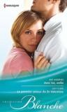 Amy Andrews et Lucy Clark - Avec toi, enfin ; Le premier amour du Dr Valentine.