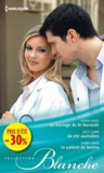 Olivia Gates et Lucy Clark - Le mariage du Dr Burnside ; Un été australien ; Le patient de Serena.