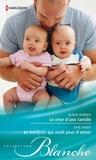 Alison Roberts et Kate Hardy - Le rêve d'une famille - Le médecin qui avait peur d'aimer.