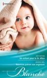 Amy Ruttan et Joanna Neil - Un enfant pour le Dr Allen ; Nouveau patron aux urgences.