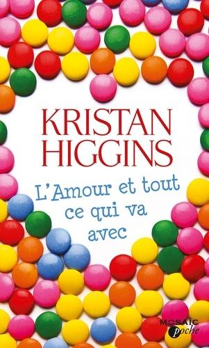 L' amour et tout ce qui va avec / Kristan Higgins   Higgins, Kristan. Auteur