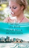 Emily Forbes - Un rêve pour Bella - T6 - Sydney Hospital.