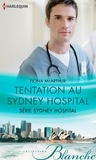 Fiona McArthur - Tentation au Sydney Hospital - T7 - Sydney Hospital.