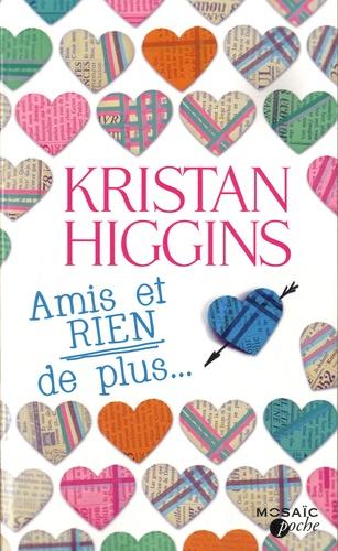 Amis et rien de plus / Kristan Higgins   Higgins, Kristan. Auteur