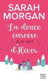 Sarah Morgan - La douce caresse d'un vent d'hiver - Découvrez le 3e tome de la série Snow Crystal.