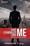 Maisey Yates et Caitlin Crews - 5ème Avenue Intégrale : Save Me ; Scandalize Me ; Love Me.