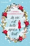 Carmel Harrington - La vie est belle après tout.