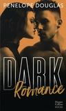 Penelope Douglas - Dark romance - Un nouveau genre, au-delà de l'interdit.