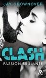 Jay Crownover - Clash T1 : Passion brûlante - Après la série Marked Men.