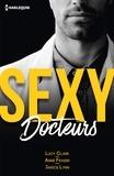 Lucy Clark et Anne Fraser - Sexy docteurs - Sexy et... Scandaleux ; Sexy et... Passionné ; Sexy et... Irrésistible.