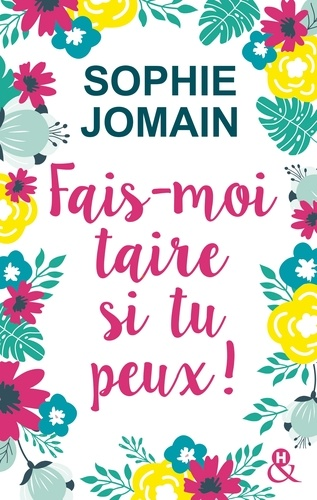Fais-moi taire si tu peux ! / Sophie Jomain   Jomain, Sophie (1975-....)