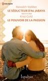 Meredith Webber et Kristi Gold - Le séducteur d'Al Jabaya - Le pouvoir de la passion.