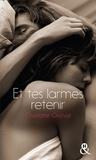 Charlotte Orcival - Et tes larmes retenir - la romance à la française, une deuxième chance pour un premier amour.