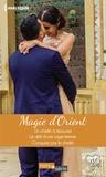 Teresa Southwick et Fiona McArthur - Magie d'Orient - Un cheikh à épouser - Le défi d'une sage femme - Conquise par le cheikh.