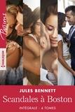 Jules Bennett - Scandales à Boston - Intégrale 4 tomes.
