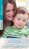 Carol Marinelli et Joanna Neil - Mère avant tout ; Urgence au Riverside Hospital.