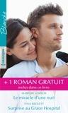 Marion Lennox et Emily Forbes - Le miracle d'une nuit ; Surprise au Grace Hospital ; Un chirurgien amoureux.