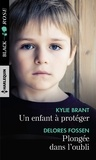 Kylie Brant et Delores Fossen - Un enfant à protéger ; Plongée dans l'oubli.