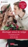Lucy Monroe et Joanna Neil - Mariage sous la neige - Un mariage pour Noël - Passion en hiver - Noces de neige.