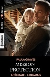 """Paula Graves - Intégrale de la série """"Mission protection""""."""