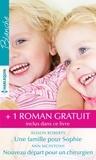 Alison Roberts et Ann McIntosh - Une famille pour Sophie - Nouveau départ pour un chirurgien - Un médecin hors pair.