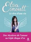 Elsa Esnoult - Le rêve d'une vie - Découvrez le parcours de la chanteuse au triple disque d'or et actrice des Mystères de L'Amour.
