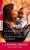 Tara Taylor Quinn et Catherine Mann - Le bonheur à tes côtés - Passion au coeur des glaces - L'enfant de la crique.