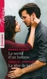 Brenda Harlen et Sarah M. Anderson - Le secret d'un homme ; Le rêve de sa vie.