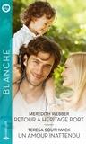 Meredith Webber et Teresa Southwick - Retour à héritage port ; Un amour inattendu.