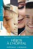 Marion Lennox et Meredith Webber - Héros à l'hôpital - Intégrale 4 romans.