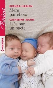 Brenda Harlen et Catherine Mann - Mère par choix - Liés par un pacte.
