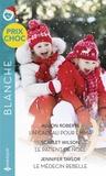 Alison Roberts et Scarlet Wilson - Un cadeau pour Emma - Le patient de Noël - Le médecin rebelle.