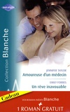 Jennifer Taylor et Emily Forbes - Amoureuse d'un médecin ; Un rêve inavouable ; Urgence à Bayside.