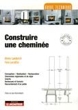 Olivier Laederich et Yves Lecoffre - Construire une cheminée.