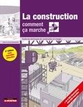 Ursula Bouteveille et Alain Bouteveille - La construction comment ça marche? - Toutes les techniques de construction en images.