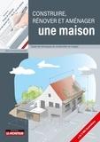 Ursula Bouteveille et Alain Bouteveille - Construire, rénover et aménager une maison - Toutes les techniques de construction en images.