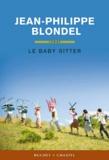 Le baby-sitter / Jean-Philippe Blondel | Blondel, Jean-Philippe (1964-....)