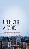 Un hiver à Paris / Jean-Philippe Blondel | Blondel, Jean-Philippe (1964-....)
