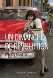 Wendy Guerra - Un dimanche de révolution.